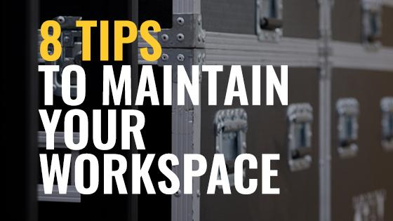 8 Tips to Maintain Your Workspace